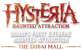 Hysteria | Dubai's First Haunted Attraction